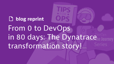 From 0 to DevOps in 80 Days: The Dynatrace transformation story
