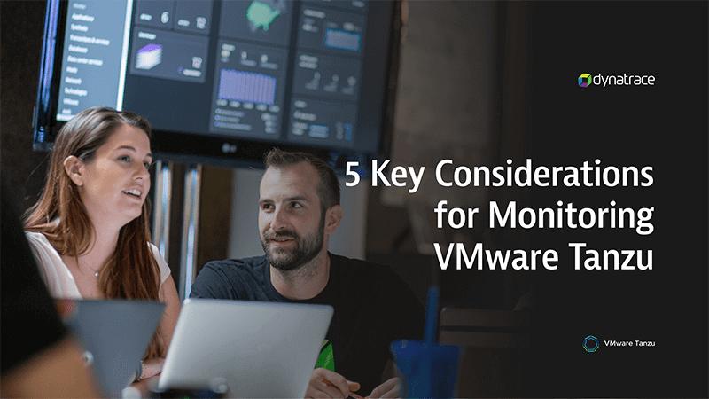 5 Key considerations for monitoring VMware Tanzu