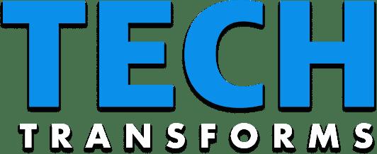 Tech Transforms