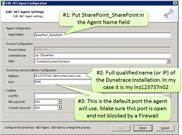 Configuring a Dynatrace .NET Agent by telling Dynatrace to monitor the w3wp.exe process for the SharePoint Application Pool and sending that data to the specified Dynatrace Installation on my Win 7 machine.