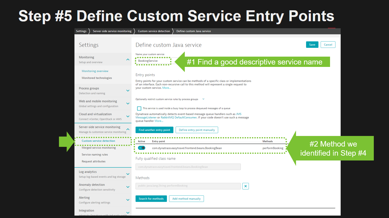 Every service endpoint we identified in Step #4 can be used to define a Dynatrace Custom Service Entry Point