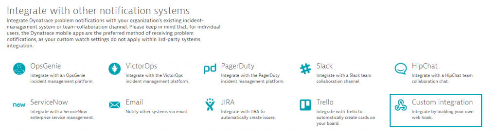 There is a growing list of Out-of-the-Box Dynatrace Problem Notification Integrations available